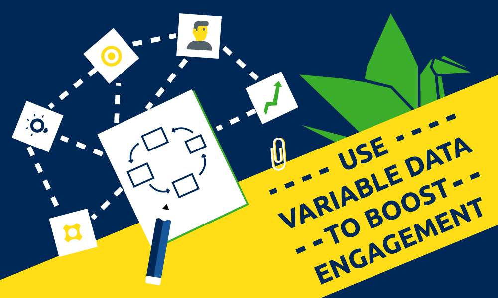 Use variable data to boost engagement